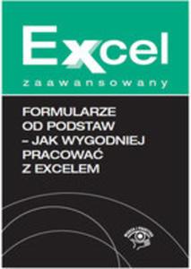Formularze Od Podstaw Jak Wygodniej Pracować Z Excelem - 2840329192