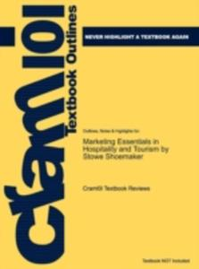 Studyguide For Marketing Essentials In Hospitality And Tourism By Shoemaker, Stowe, Isbn 9780131708273 - 2840140066
