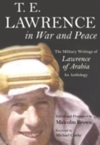 T. E. Lawrence In War And Peace - 2841709424
