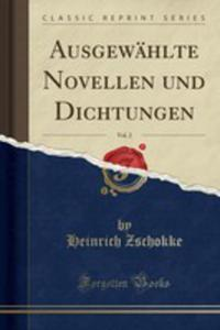 Ausgewählte Novellen Und Dichtungen, Vol. 2 (Classic Reprint) - 2855771049