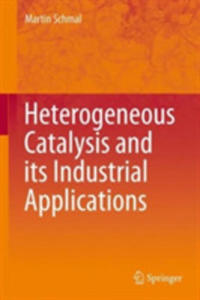 Heterogeneous Catalysis And Its Industrial Applications - 2860220972