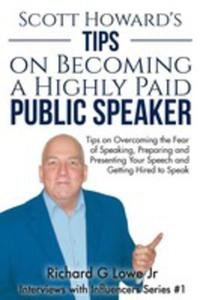 Scott Howard's Tips On Becoming A Highly Paid Public Speaker - 2852922824