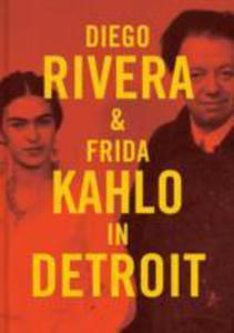 Diego Rivera And Frida Kahlo In Detroit - 2860207099