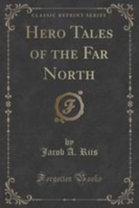 Hero Tales Of The Far North (Classic Reprint) - 2852890172