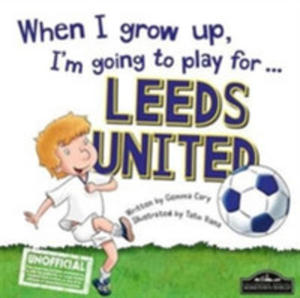 When I Grow Up I'm Going To Play For Leeds - 2845352981