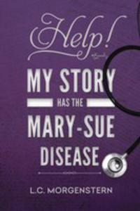 Help! My Story Has The Mary-sue Disease - 2871225199