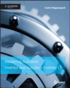 Mastering Autodesk Inventor 2015 And Autodesk Inventor Lt 2015 - 2839961488