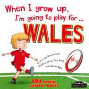 When I Grow Up, I'm Going To Play For Wales (Rugby) - 2849931292