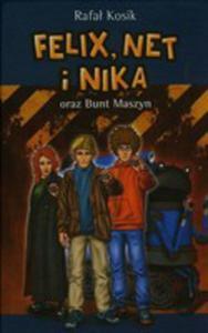 Felix, Net I Nika Oraz Bunt Maszyn. Tom 8 - 2839402787