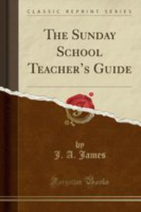 The Sunday School Teacher's Guide (Classic Reprint) - 2861220500