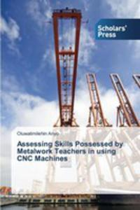 Assessing Skills Possessed By Metalwork Teachers In Using Cnc Machines - 2857269232