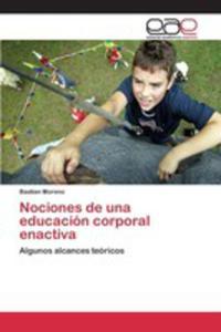 Nociones De Una Educación Corporal Enactiva - 2857254076