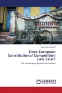Does European Constitutional Competition Law Exist? - 2857157378