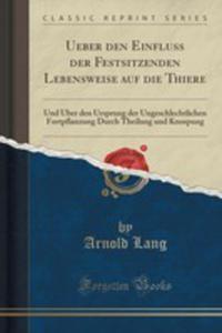 Ueber Den Einfluss Der Festsitzenden Lebensweise Auf Die Thiere - 2861096794