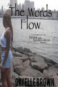 As The Words Flow... A Collection Of Prose And Spoken-word Poetry - 2860683331