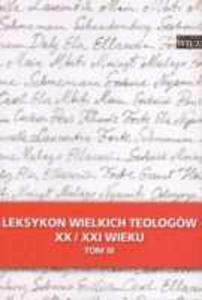 Leksykon Wielkich Teologów Xx/xxi Wieku. Tom III - 2839217258