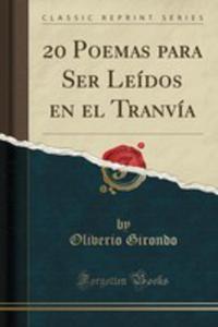 20 Poemas Para Ser Leídos En El Tranvía (Classic Reprint) - 2853048954