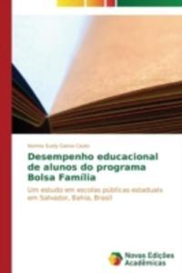 Desempenho Educacional De Alunos Do Programa Bolsa Familia - 2857208062