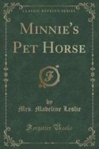 Minnie's Pet Horse (Classic Reprint) - 2852850183