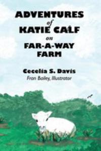 Adventures Of Katie Calf On Far-a-way Farm - 2852932322