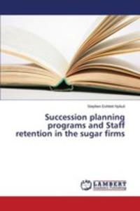 Succession Planning Programs And Staff Retention In The Sugar Firms - 2857253544