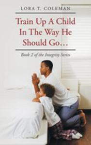 Train Up A Child In The Way He Should Go... - 2853979493