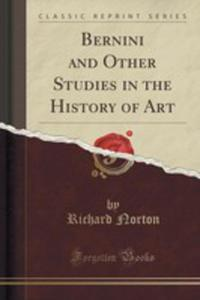 Bernini And Other Studies In The History Of Art (Classic Reprint) - 2852985259