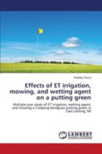 Effects Of Et Irrigation, Mowing, And Wetting Agent On A Putting Green - 2857257143