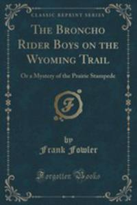 The Broncho Rider Boys On The Wyoming Trail - 2855125932