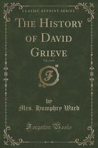 The History Of David Grieve, Vol. 2 Of 3 (Classic Reprint) - 2854677058