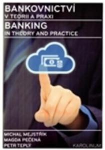 Bankovnictví V Teorii A Praxi / Banking In Theory And Practice - 2847449493