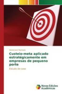Custeio-meta Aplicado Estratégicamente Em Empresas De Pequeno Porte - 2857260041