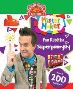 Mister Maker (Pan Robótka). Superpomysły - 2840211278