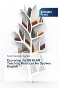 Exploring The Ub Elan Teaching Practices For Spoken English - 2857269096