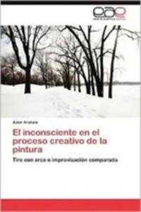 El Inconsciente En El Proceso Creativo De La Pintura - 2860372048