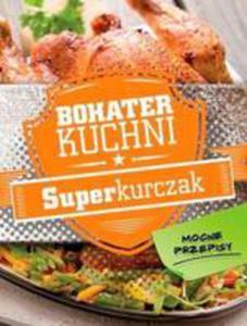 Bohater Kuchni. Superkurczak - 2840232612