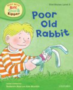 Oxford Reading Tree Read With Biff, Chip, And Kipper: First Stories: Level 3: Poor Old Rabbit - 2847180932