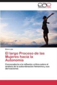 El Largo Proceso De Las Mujeres Hacia La Autonomia - 2870694077