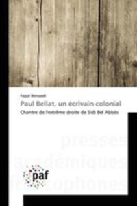 Paul Bellat, Un Écrivain Colonial - 2860707466