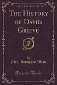 The History Of David Grieve (Classic Reprint) - 2855109781