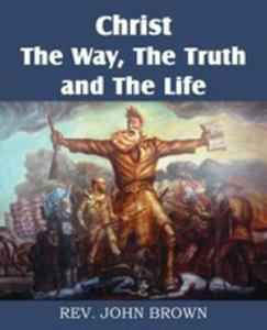 Christ, The Way, The Truth, And The Life - 2849957222