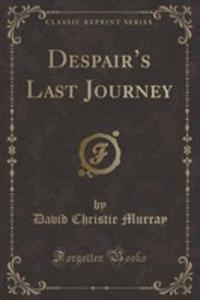 Despair's Last Journey (Classic Reprint) - 2854877793