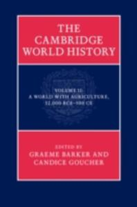 The Cambridge World History: Volume 2, A World With Agriculture, 12, 000 Bce - 500 Ce - 2840127244