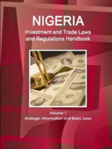 Nigeria Investment And Trade Laws And Regulations Handbook Volume 1 Strategic Information And Basic Laws - 2853960347