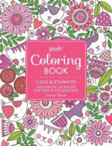 Posh Adult Coloring Book: Cats And Flowers For Fun & Relaxation - 2850527857