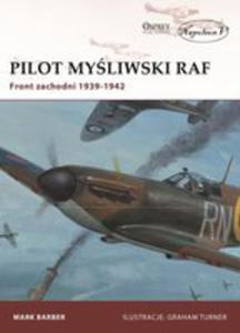 Pilot Myśliwski Raf. Front Zachodni 1939-1942 - 2876507437