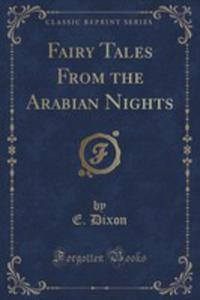 Fairy Tales From The Arabian Nights (Classic Reprint) - 2853009504