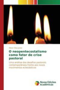 O Neopentecostalismo Como Fator De Crise Pastoral - 2860706147