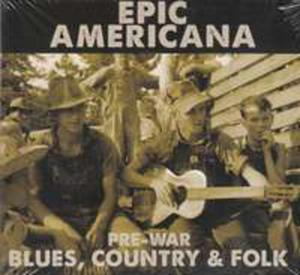 Epic Americana:pre-war Blues Country & Folk / Var - 2843706405