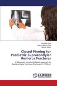 Closed Pinning For Paediatric Supracondylar Humerus Fractures - 2853022538